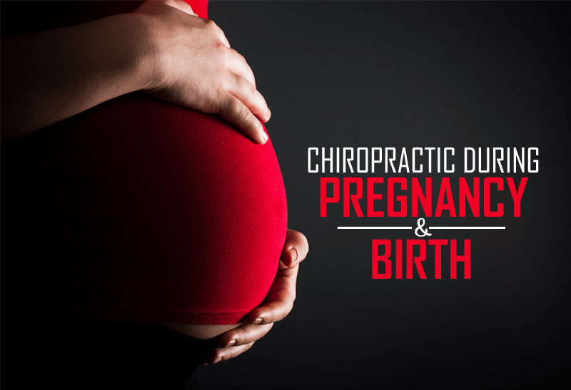 Chiropractic Care Benefits During Pregnancy And Birth