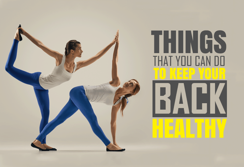 Things That You Can Do To Keep Your Back Healthy