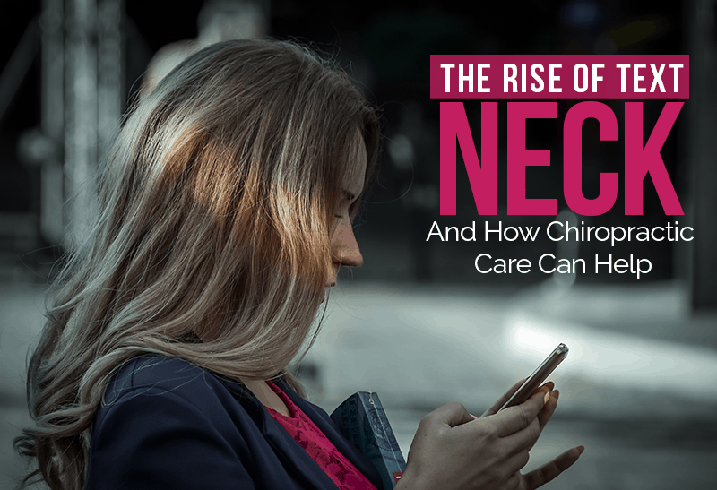 The Rise Of Text Neck And How Chiropractic Care Can Help