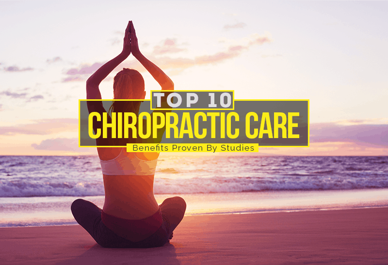Top 10 Chiropractic Care Benefits Proven By Studies