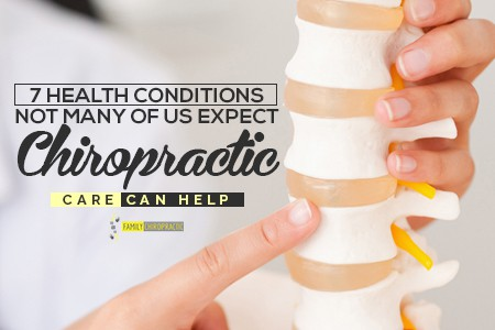 7 Health Conditions Not Many Of Us Expect Chiropractic Care Can Help