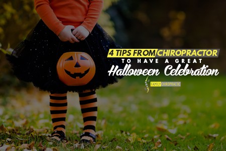 4 Tips From Chiropractor To Have A Great Halloween Celebration