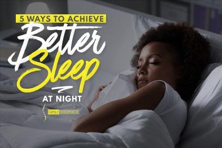 5 Ways To Achieve Better Sleep At Night