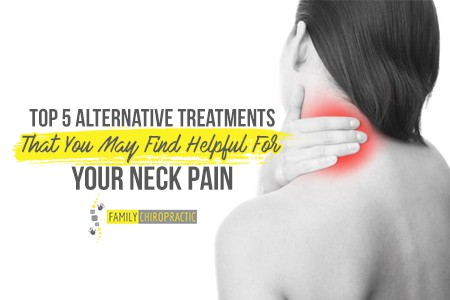 Top 5 Alternative Treatments That You May Find Helpful For Your Neck Pain