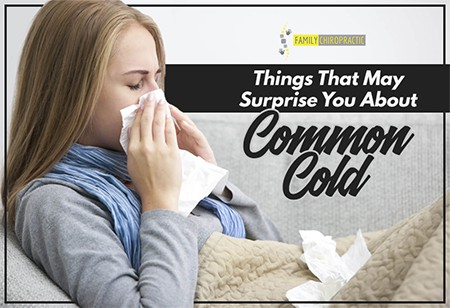 Things That May Surprise You About Common Cold
