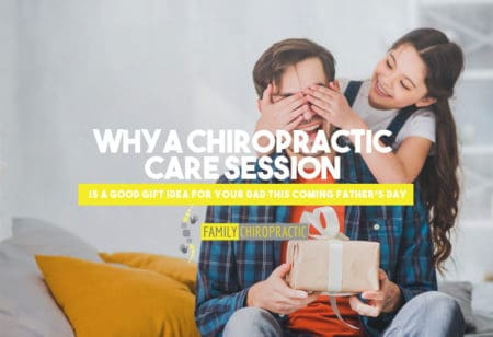 Why A Chiropractic Care Session Is A Good Gift Idea For Your Dad This Coming Father's Day