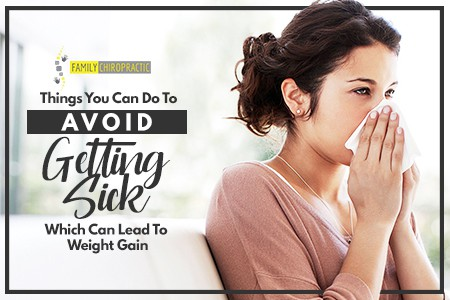 Things You Can Do To Avoid Getting Sick Which Can Lead To Weight Gain